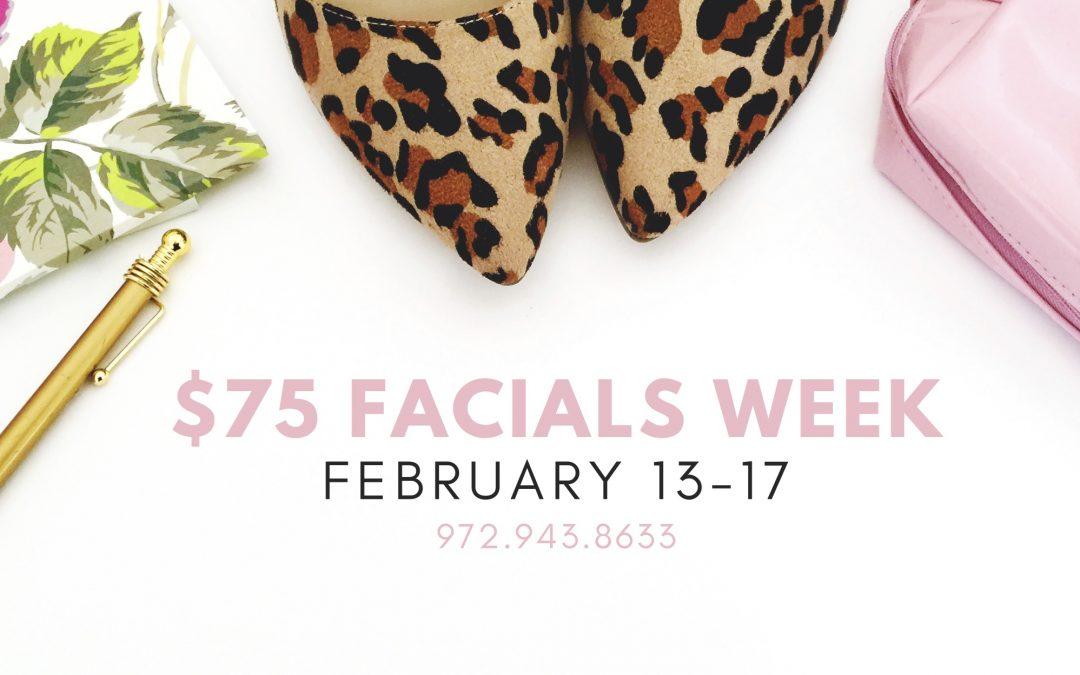 $75 Facial Week!