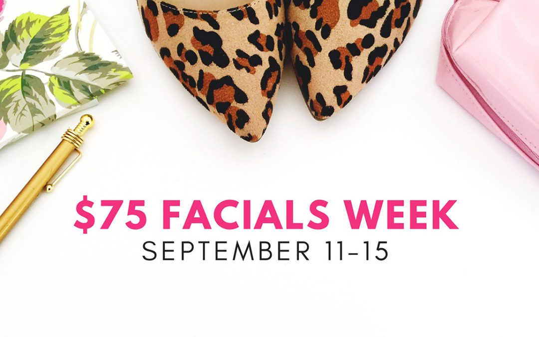Luxury facials on the cheap…all week long!