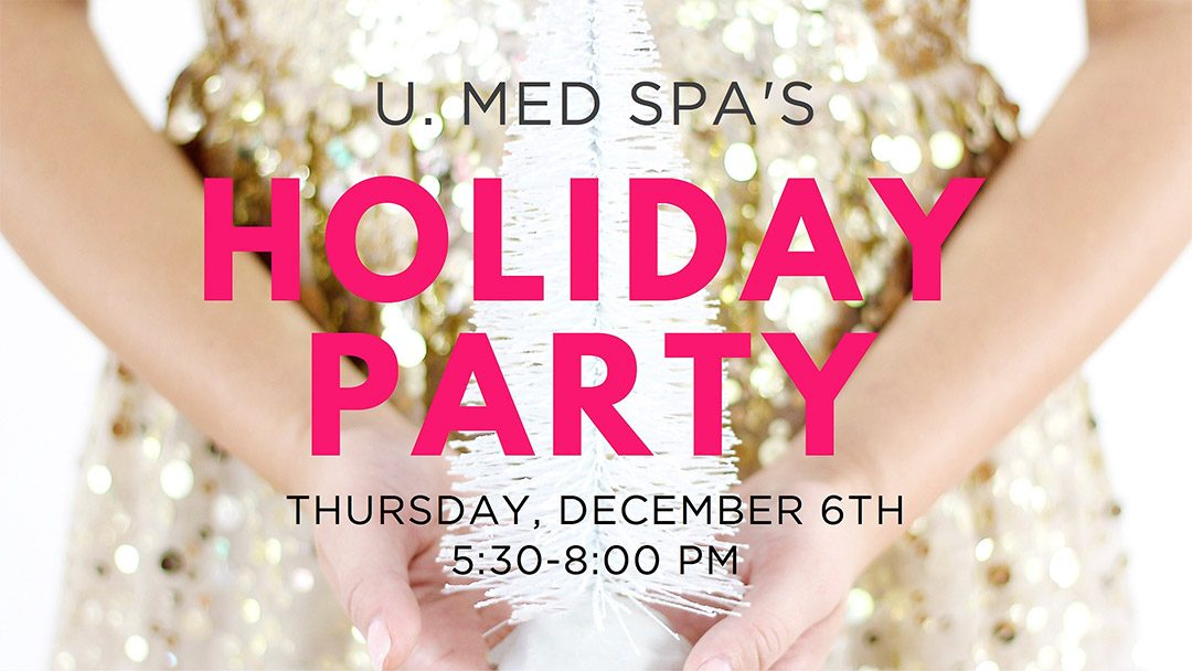 Ring in the holidays at U. Med Spa!